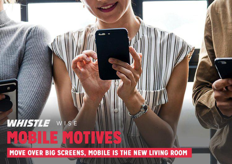 a poster of a woman with a smartphone, with the text 'whistle wise, mobile motives, move over big screens, mobile is the new living room' text on it