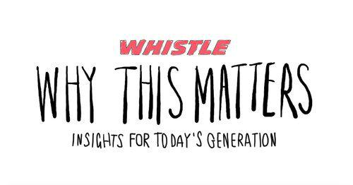 a graphic that says 'whistle, why this matters, insights for today's generation'