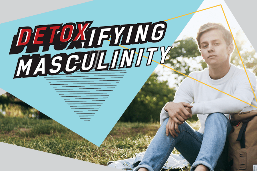 poster saying 'detoxifying masculinity' with an image of a calm young man on it